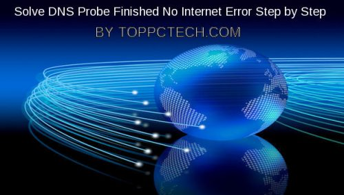 Solve 'DNS Probe Finished No Internet' Error Step by Step
