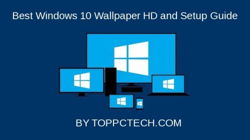 Best Windows 10 Wallpaper HD and Setup Guide BY TOPPCTECH.COM