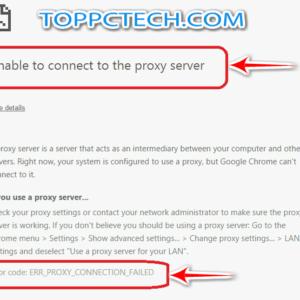 How to fix Err_Proxy_Connection_Failed Error